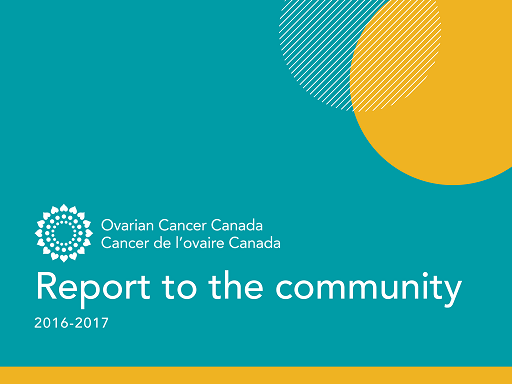 Ovarian Cancer Canada 2016-2017 report to the community